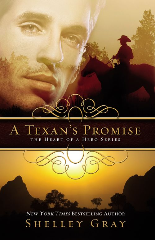 A Texan's Promise (The Heart of a Hero Series, Book 1) by Shelley Gray