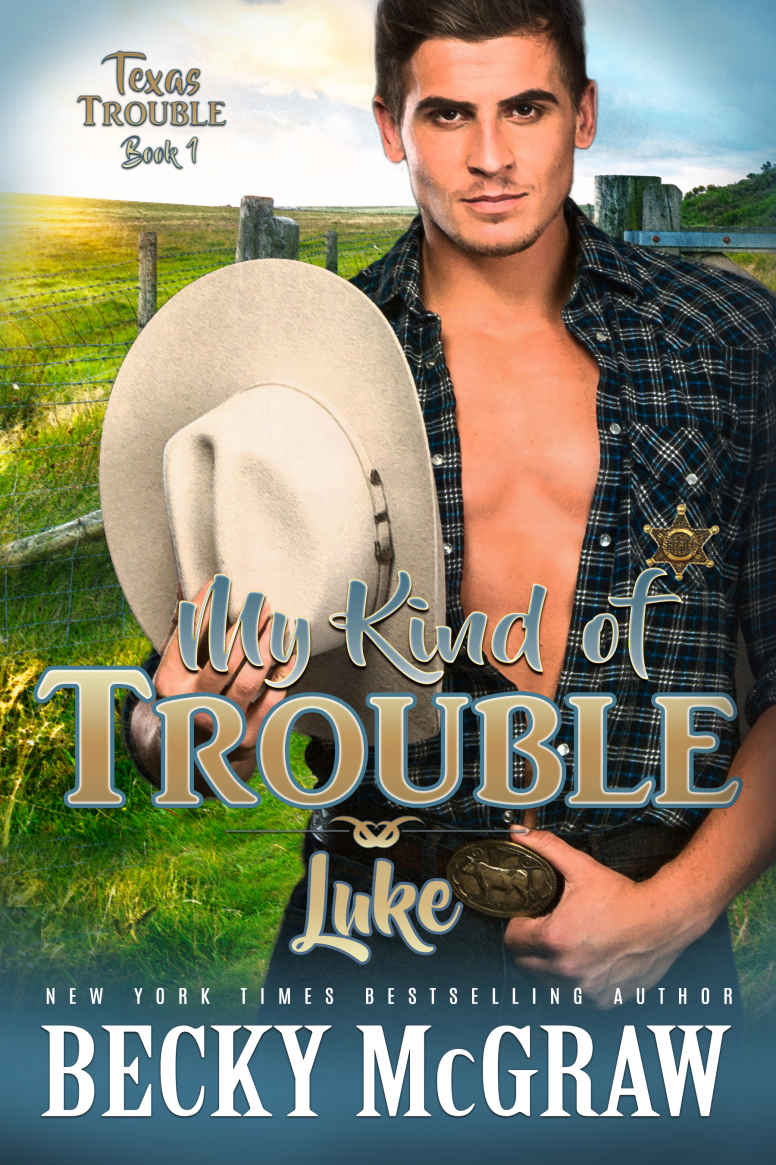 My Kind of Trouble (Texas Trouble, #1) by Becky McGraw
