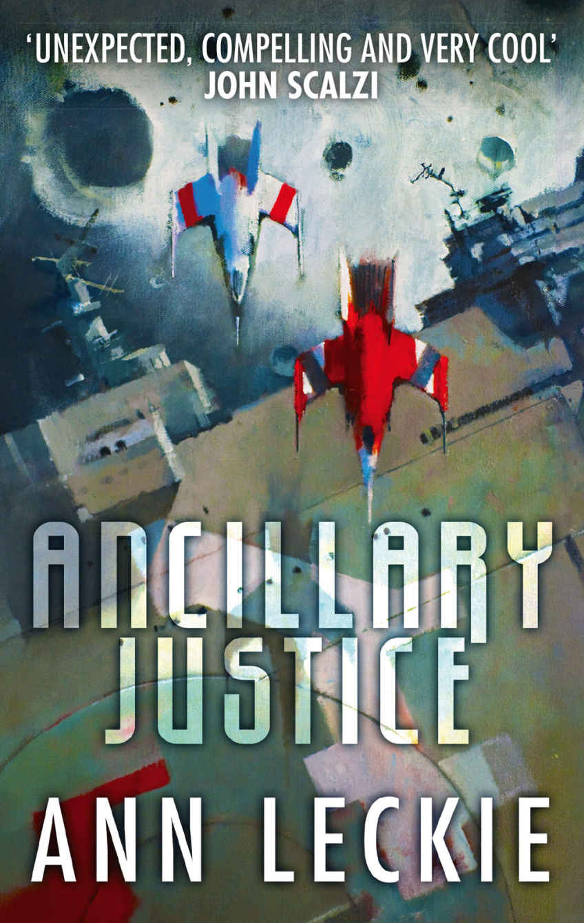 Ancillary Justice by Ann Leckie (Imperial Radch #1)