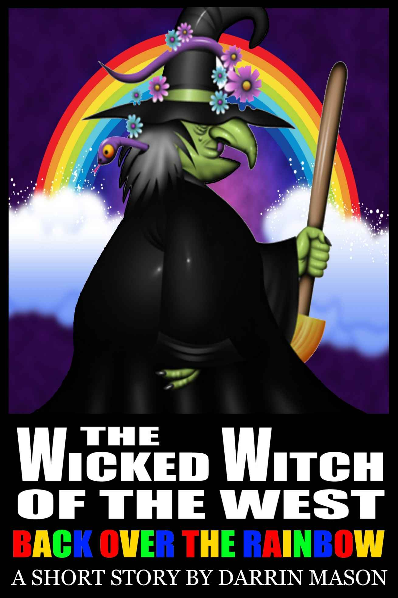 The Wicked Witch of the West: Back Over the Rainbow Kindle Edition by Darrin Mason