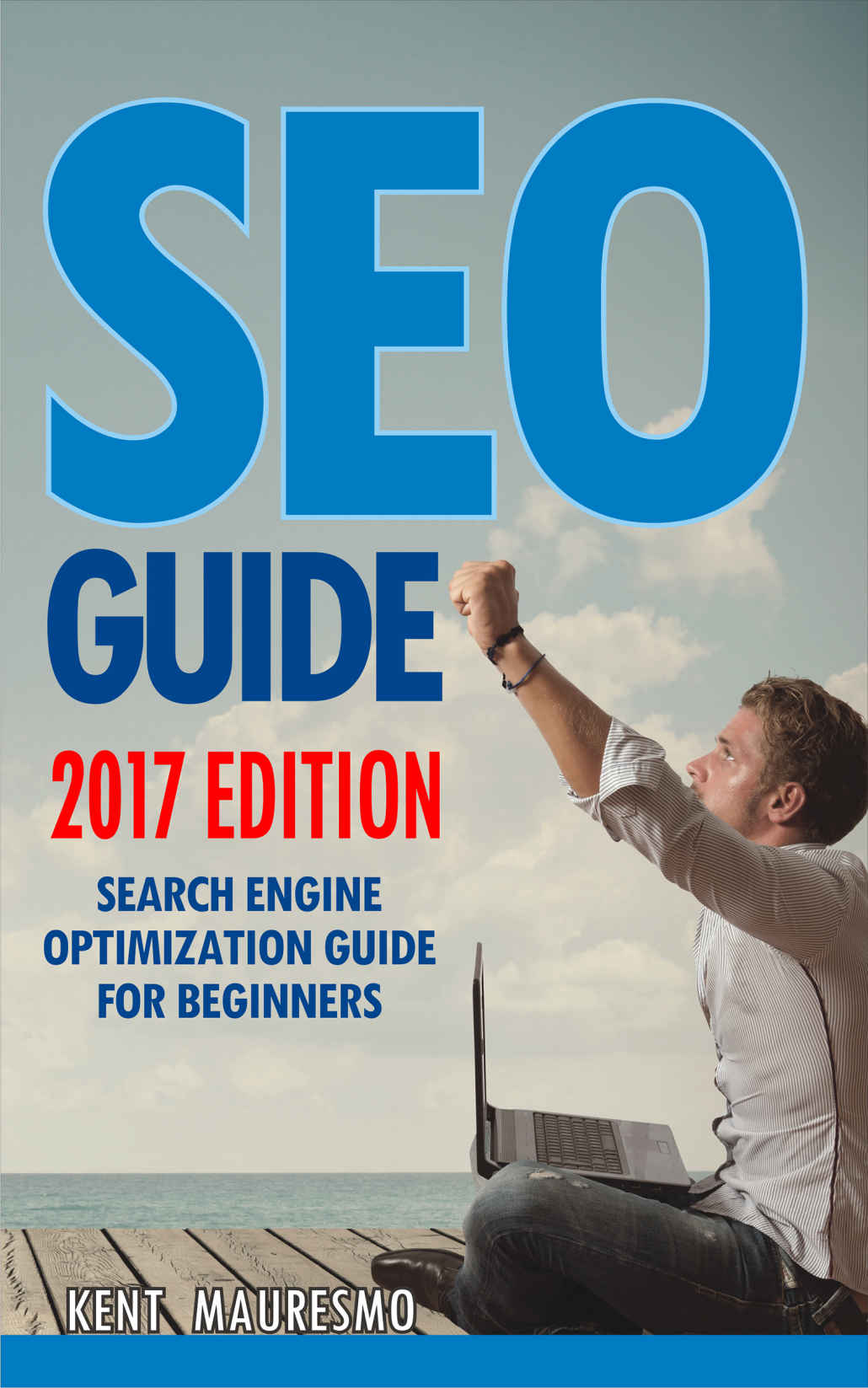 SEO for WordPress: How To Get Your Website on Page #1 of Google…Fast! [2nd Edition] by Kent Mauresmo