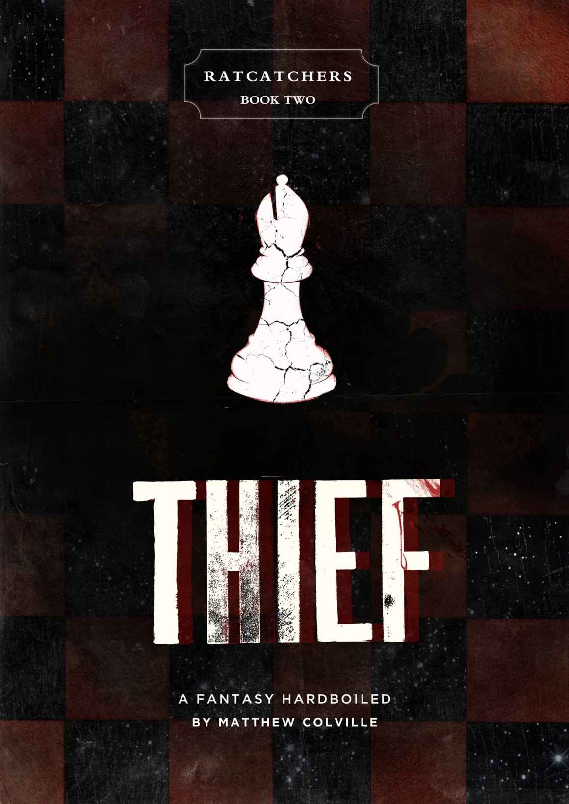Thief: A Fantasy Hardboiled by Matthew Colville (Ratcatchers Book #2)