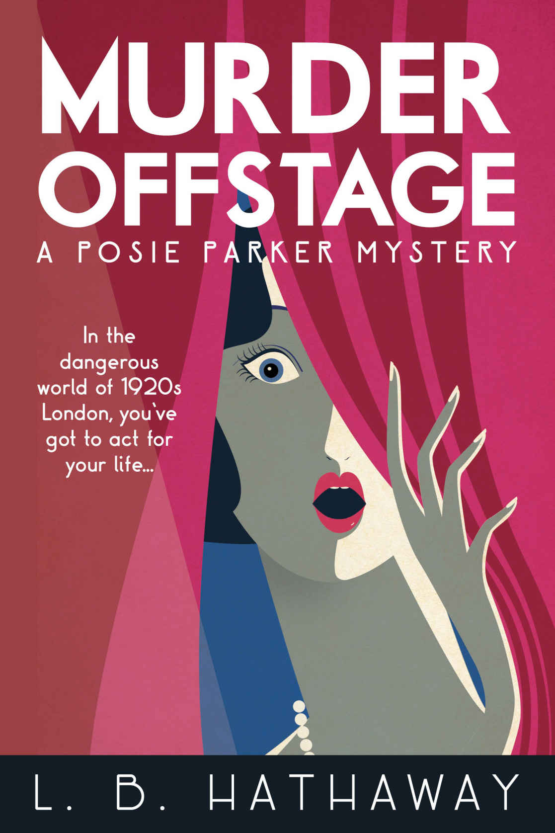 Murder Offstage: A Posie Parker Mystery (The Posie Parker Mystery Series Book 1) by L.B. Hathaway