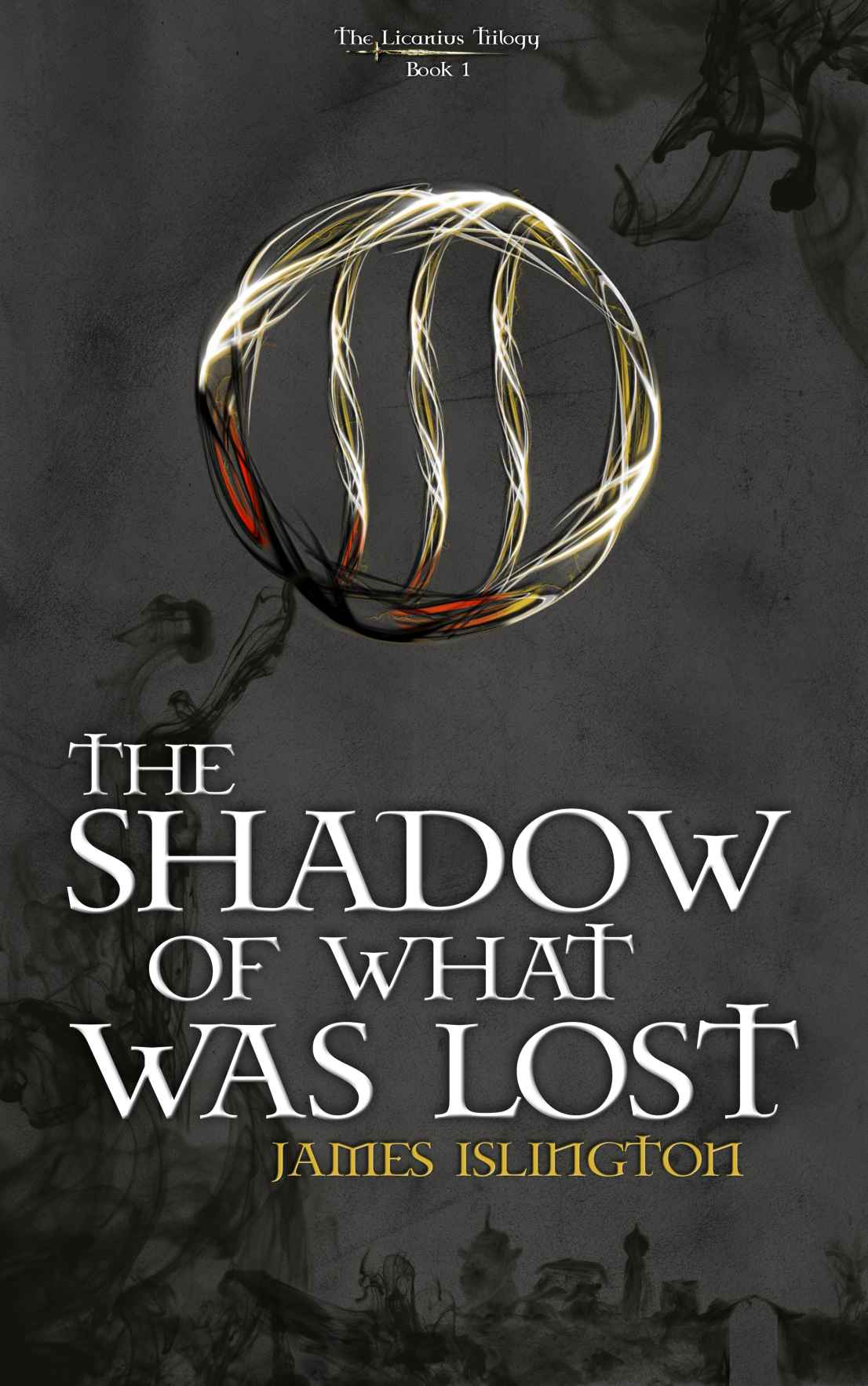 The Shadow Of What Was Lost by James Islington (The Licanius Trilogy #1)