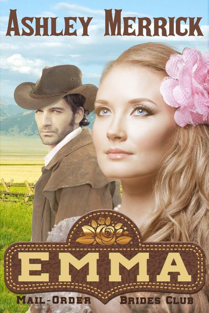 Emma: (A Sweet Western Historical Romance) (Mail-Order Brides Club Book 1) Kindle Edition by Ashley Merrick