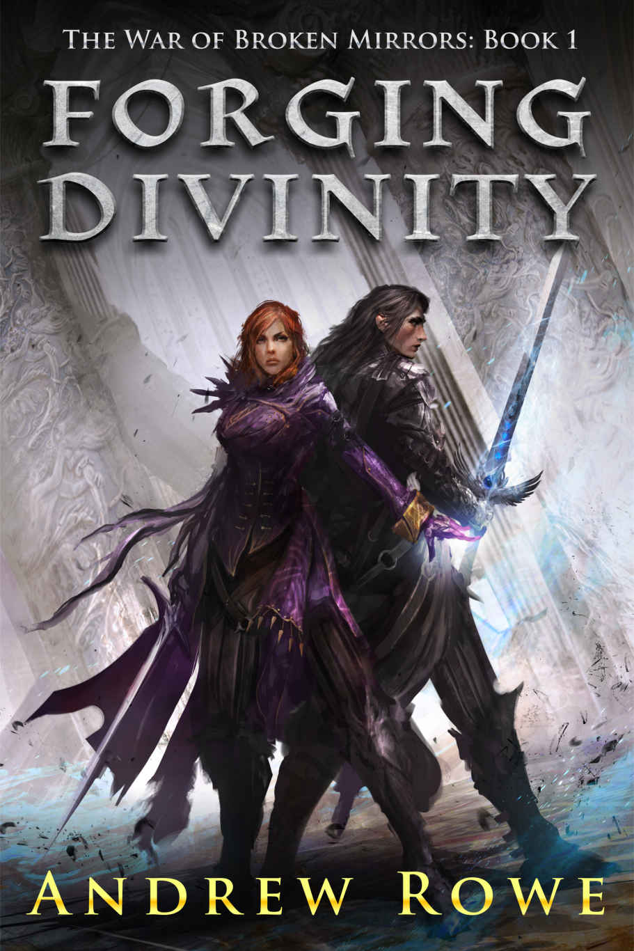 Forging Divinity by Andrew Rowe (The War of Broken Mirrors #1)