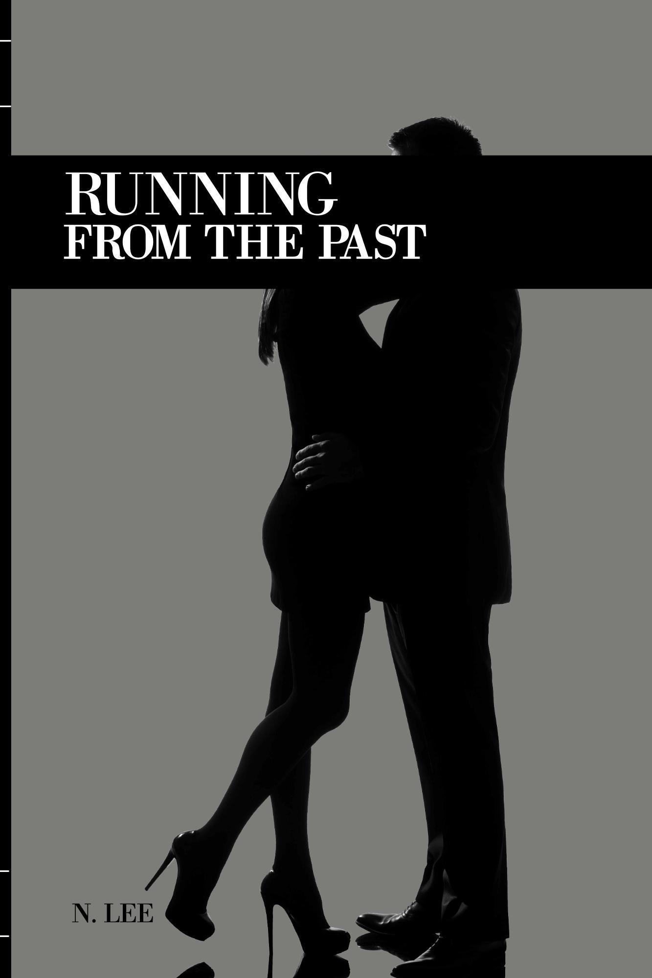Running From the Past (The Running Series Book 1) by N. Lee