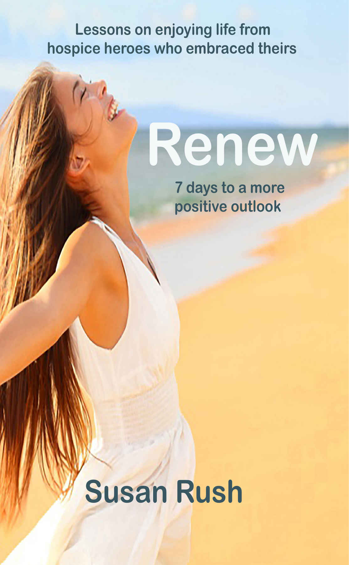 Renew: 7 days to a more positive outlook by Susan Rush