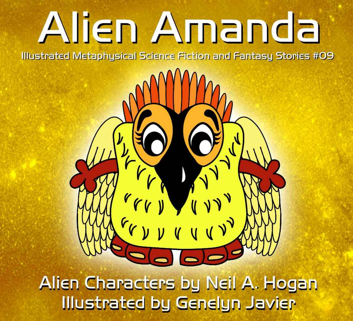 Alien Amanda: Illustrated Metaphysical Science Fiction and Fantasy Stories #9 (Alien Characters)