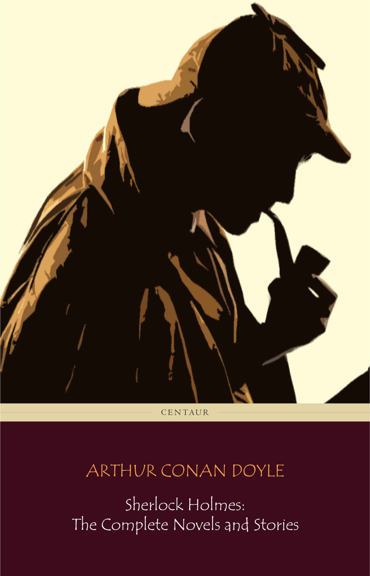 Sherlock Holmes: The Complete Novels and Stories Kindle Edition by Arthur Conan Doyle