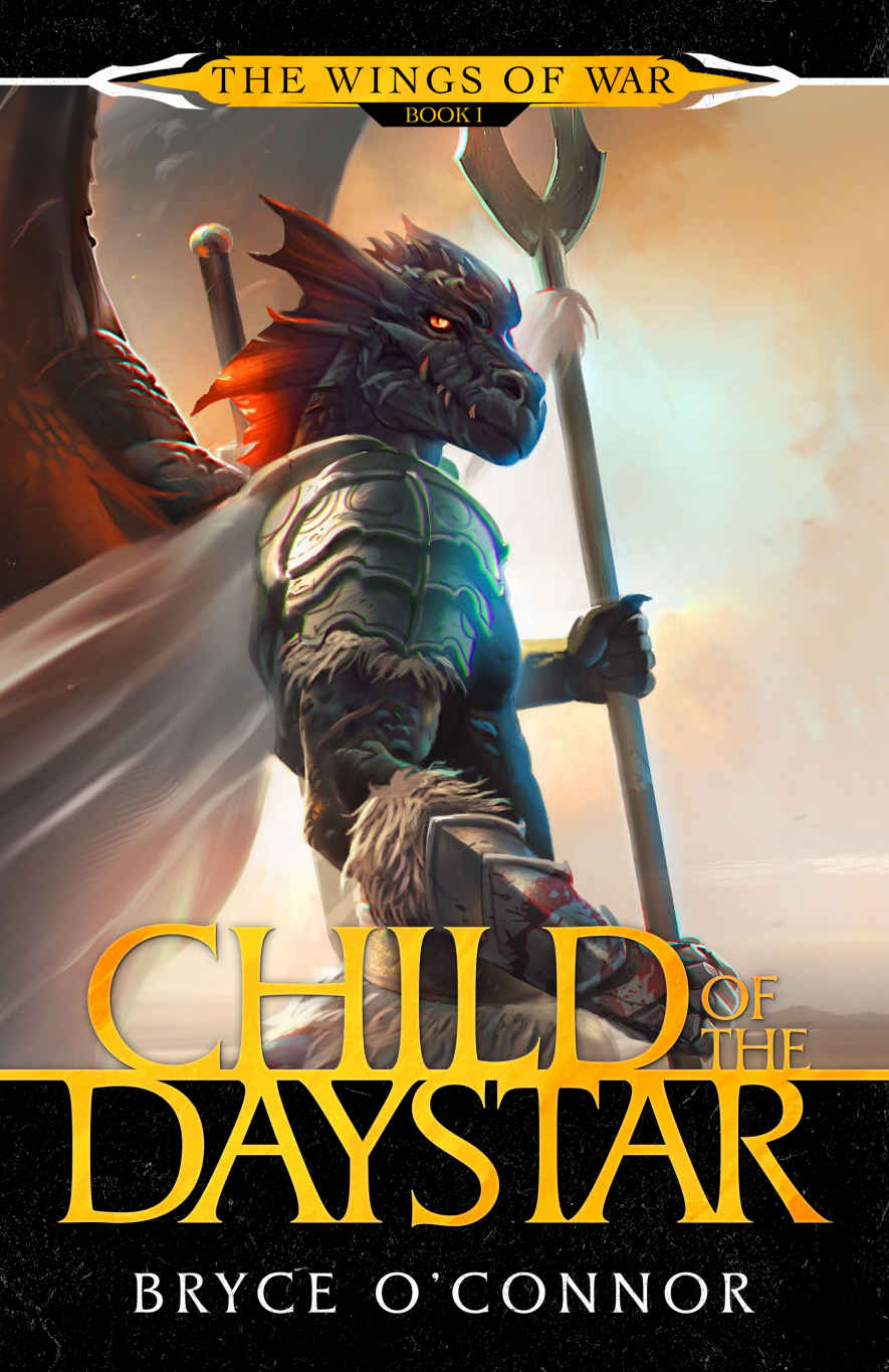 Child of the Daystar by Bryce O'Connor (The Wings of War #1)