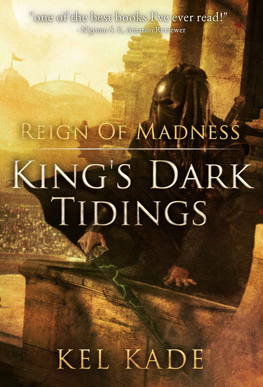 Reign of Madness (King's Dark Tidings #2) by Kel Kade