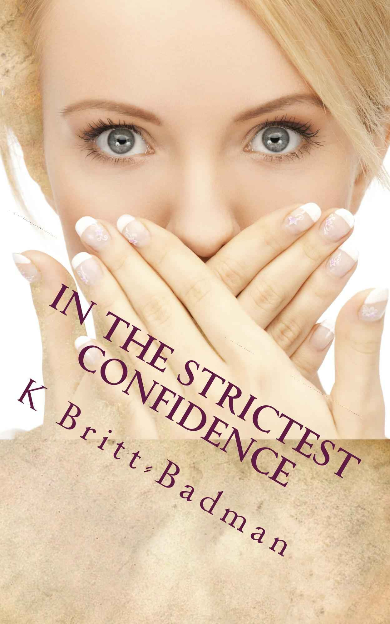 In the strictest Confidence (A Frankie Wilson Mystery Book 1) Kindle Edition by K Britt-Badman