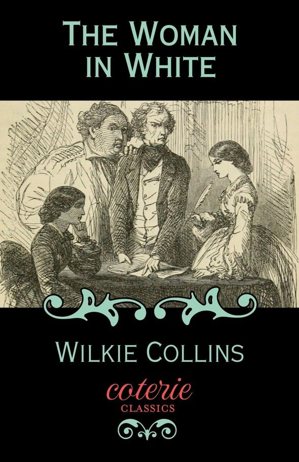 The Woman in White (Coterie Classics with Free Audiobook) by Wilkie Collins