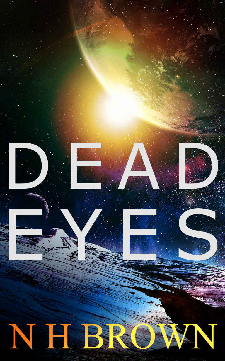 Dead Eyes Kindle Edition by N H Brown
