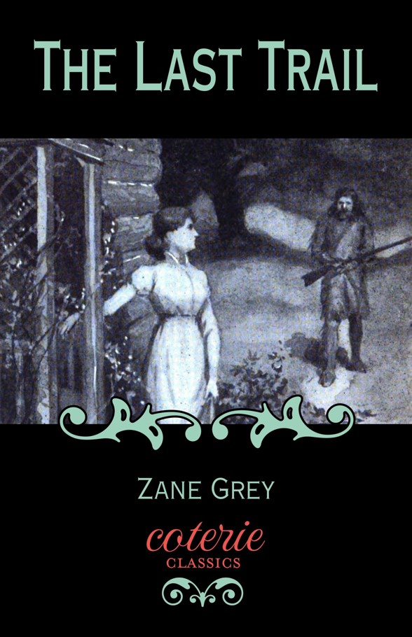 The Last Trail (Coterie Classics with Free Audiobook) Kindle Edition by Zane Grey
