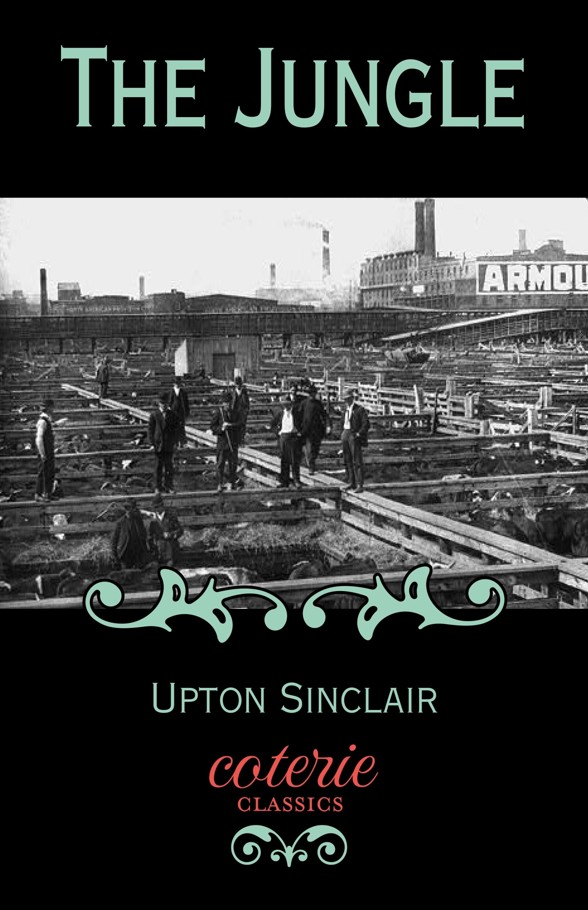 The Jungle (Coterie Classics with Free Audiobook) Kindle Edition by Upton Sinclair