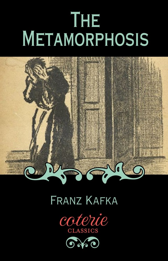 The Metamorphosis (Coterie Classics with Free Audiobook) by Franz Kafka