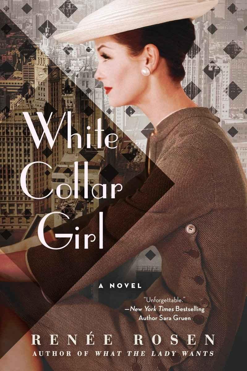 White Collar Girl: A Novel, Rosen, Renée