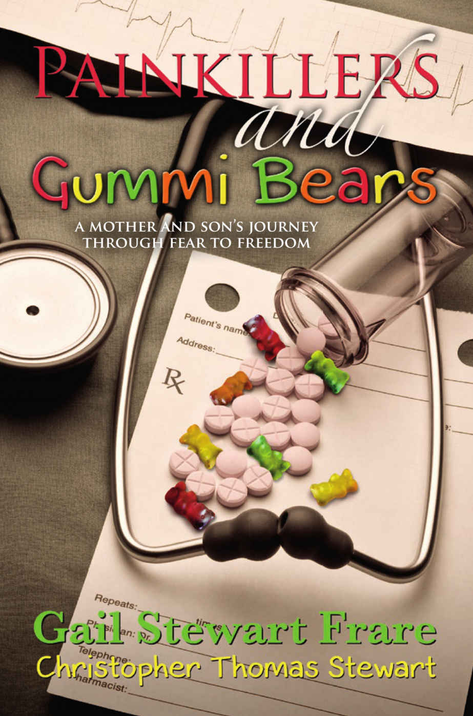 Image for Painkillers and Gummi Bears: A mother and son's journey through fear to freedom