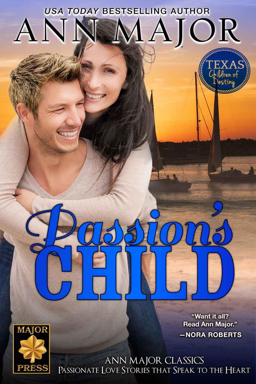Passion's Child: Ann Major Classics (Texas: Children of Destiny Book 1)
