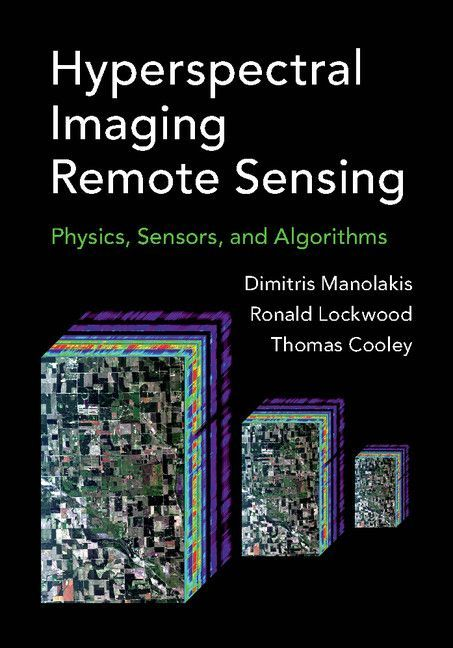 Hyperspectral Imaging Remote Sensing: Physics, Sensors, and Algorithms Cover
