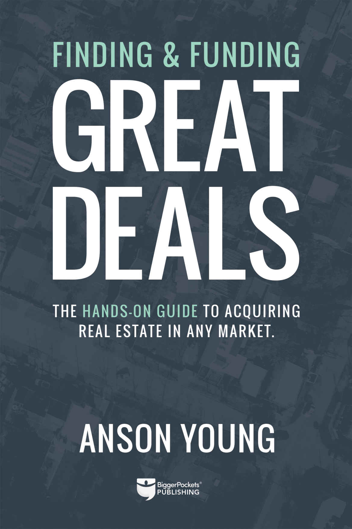 Finding and Funding Great Deals