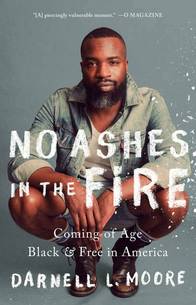 Cover of No Ashes in the Fire: Coming of Age Black and Free in America by Darnell L Moore