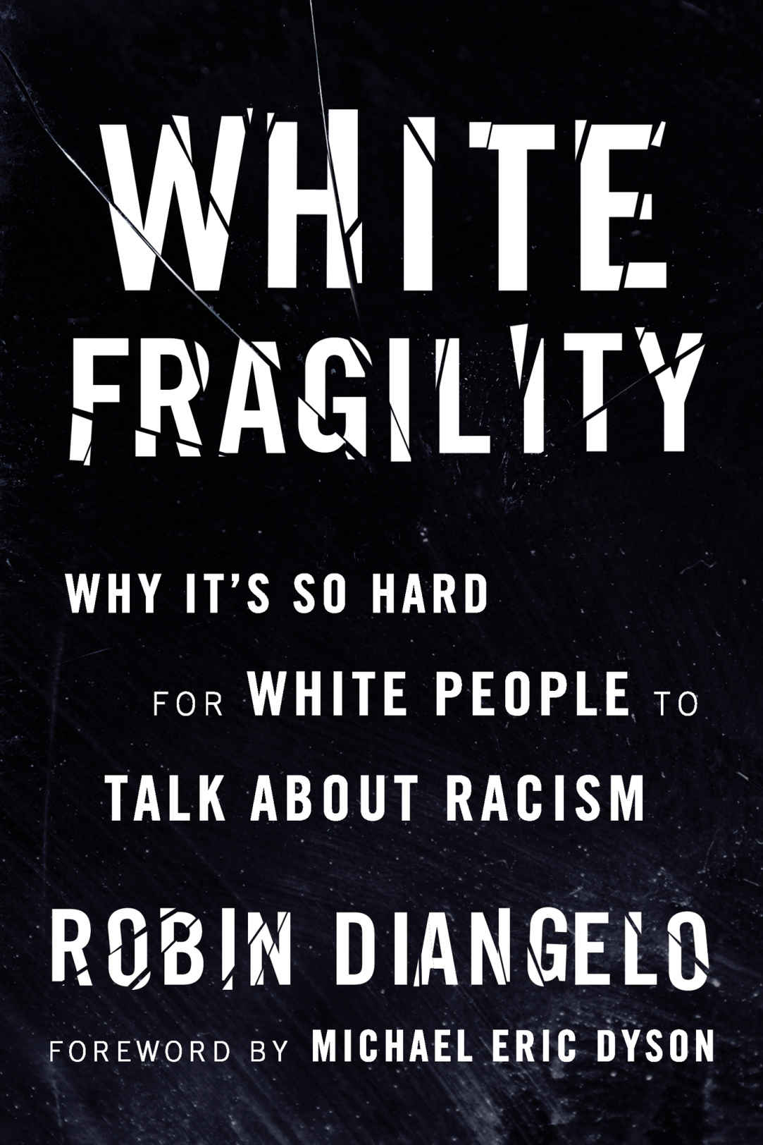 Cover of White Fragility: Why It's So Hard for White People to Talk About Racism by Robin J. DiAngelo