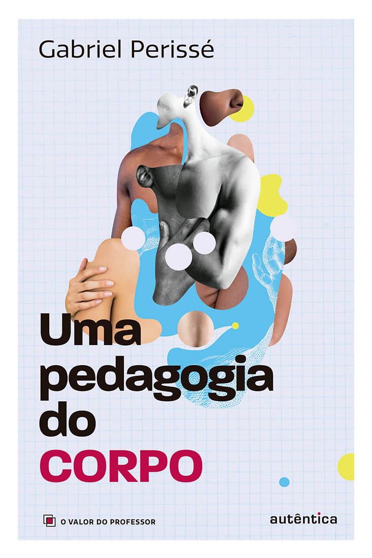 Livro 'Uma pedagogia do corpo' por Gabriel Perissé